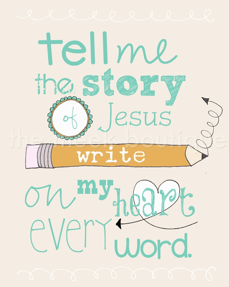 Tell Me The Story….of Jesus